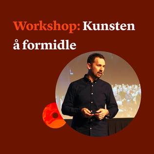 Workshop - bli en bedre formidler